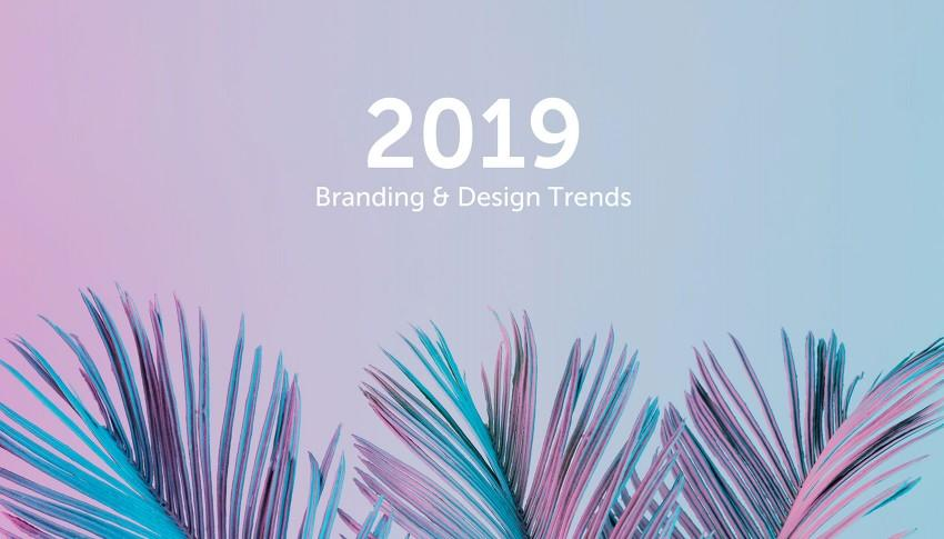 branding agency dubai - Image of 2019 Branding and Design Trends